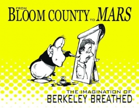 Breathed, Berkeley From Bloom County to Mars