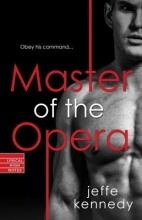 Kennedy, Jeffe Master of the Opera