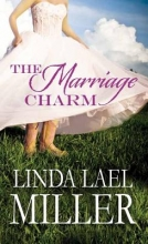 Miller, Linda Lael The Marriage Charm