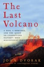 John Dvorak The Last Volcano