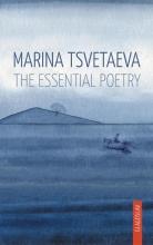 Marina  Tsvetaeva Marina Tsvetaeva - The Essential Poetry