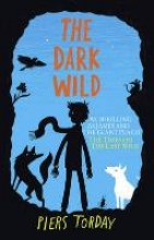 Torday, Piers Last Wild Trilogy: The Dark Wild