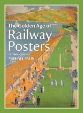 Palin, Michael Golden Age of Railway Posters