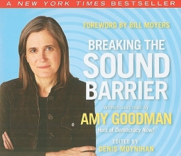 Goodman, Amy Breaking the Sound Barrier