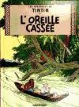 Herge Les Aventures de Tintin. L`Oreille casse