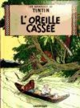 Herge Les Aventures de Tintin. L`Oreille cass?e