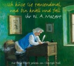Mozart, Wolfgang Amadeus Ich küsse sie tausendmal, und bin knall und fall: Ihr W. A. Mozart