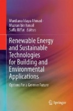 Renewable Energy and Sustainable Technologies for Building and Environmental Applications