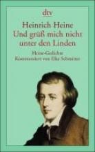 Heine, Heinrich Und grüß mich nicht unter den Linden