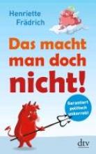 Frädrich, Henriette Das macht man doch nicht!