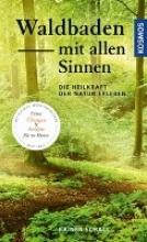Schall, Rainer Waldbaden mit allen Sinnen