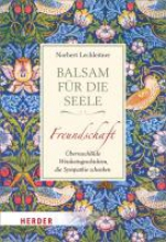 Lechleitner, Norbert Balsam für die Seele. Freundschaft