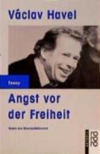 Havel, Vaclav Angst vor der Freiheit