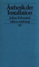Rebentisch, Juliane Ästhetik der Installation