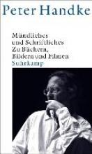 Handke, Peter Mndliches und Schriftliches