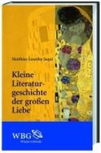 Luserke-Jaqui, Matthias Kleine Literaturgeschichte der gro?en Liebe