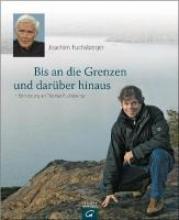 Fuchsberger, Joachim Bis an seine Grenzen - und darüber hinaus