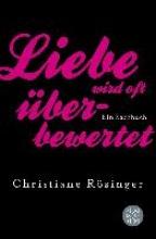 Rösinger, Christiane Liebe wird oft überbewertet