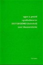 Prantl, Egon A. `grellschwarz` ZEITGEGEND/bahnhof