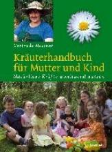Messner, Gertrude Kräuterhandbuch für Mutter und Kind