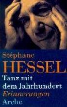 Hessel, Stephane Tanz mit dem Jahrhundert