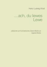 Wüst, Heinz Ludwig ....ach, du liewes Lewe