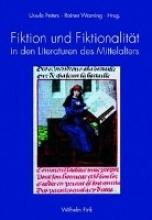 Fiktion und Fiktionalität in den Literaturen des Mittelalters
