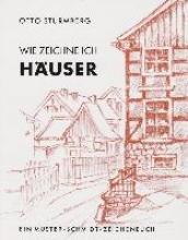 Sturmberg, Otto Wie zeichne ich Häuser
