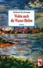 Beckmann, Helmut Wohin auch die Wasser fließen