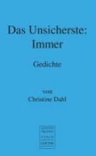 Dahl, Christine Das Unsicherste: Immer