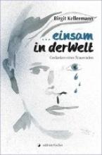 Kellermann, Birgit ... einsam in der Welt