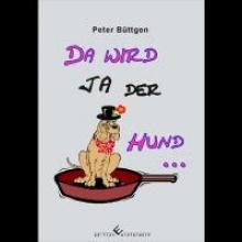 Büttgen, Peter Da wird ja der Hund ...
