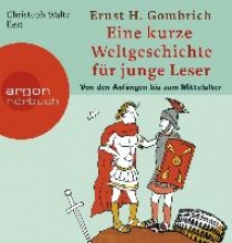 Gombrich, Ernst H. Eine kurze Weltgeschichte f�r junge Leser: Von den Anf�ngen bis zum Mittelalter