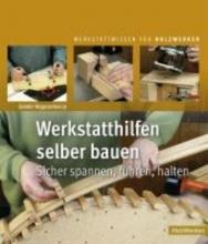 Nagyszalanczy, Sandor Werkstatthilfen selber bauen