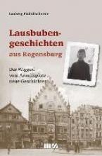 Fichtlscherer, Ludwig Lausbubengeschichten aus Regensburg