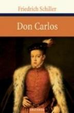 Schiller, Friedrich Don Carlos