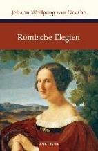 Goethe, Johann Wolfgang von Römische Elegien und Venezianische Epigramme