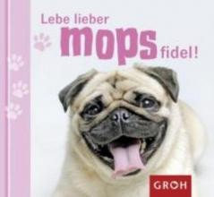 Lechner, Klara Sophie Lebe lieber mopsfidel