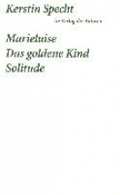 Specht, Kerstin Marieluise Das goldene Kind Solitude