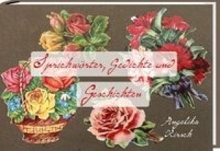 Kirsch, Angelika Sprichwörter, Gedichte und Geschichten