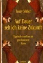 Müller, Fanny Auf Dauer seh ich keine Zukunft