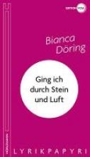 Döring, Bianca Ging ich durch Stein und Luft
