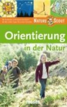 Gorgas, Martina Orientierung in der Natur. Nature Scout