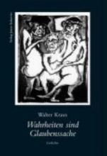 Kraus, Walter Wahrheiten sind Glaubenssachte