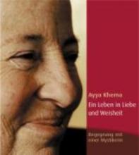 Khema, Ayya Ein Leben in Liebe und Weisheit