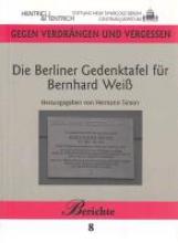 Die Berliner Gedenktafel f�r Bernhard Wei�
