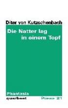 Kutzschenbach, Diter von Die Natter lag in einem Topf