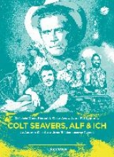 Colt Seavers, Alf und Ich