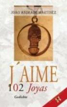 Martinez, Joao Andrade J`AIME - 102 Joyas