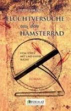 Lorenz, Rita Fluchtversuche aus dem Hamsterrad